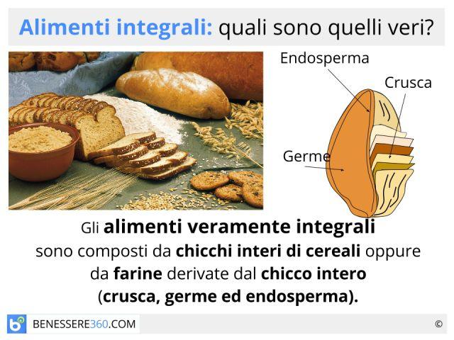 Alimenti integrali: quali sono quelli veri? Come riconoscerli? Benefici e controindicazioni